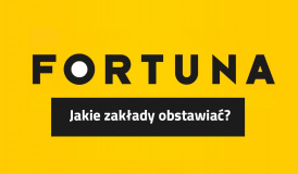 Fortuna - co obstawiać?